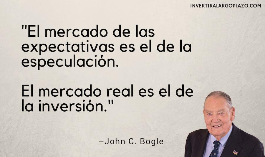John C Bogle: El mercado de las expectativas es el de la especulación. El mercado real es el de la inversión